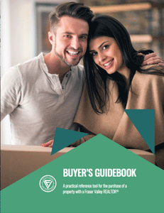 DOWNLOAD THE BUYERS GUIDE  Fraser Valley Real Estate Board Buyers Guide provided by Kristina Eng